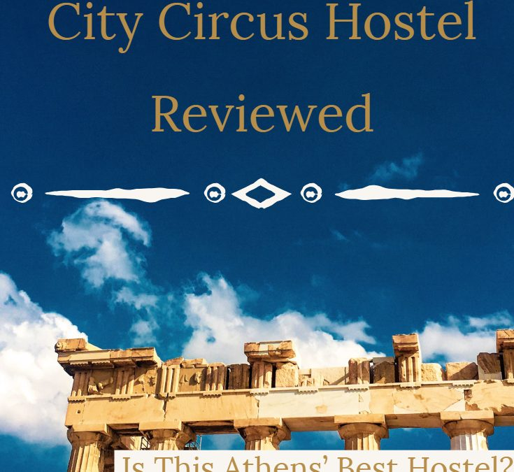 City Circus Athens Review – The Best Hostel In Athens